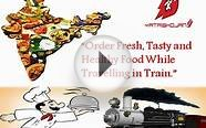 Order Fresh, Tasty and Healthy Food While Travelling in Train.